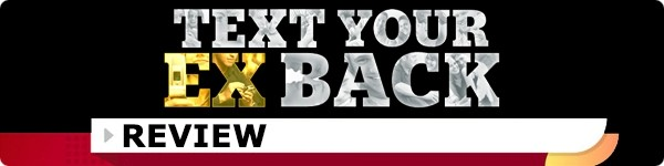 Text Your Ex Back Review: Can You Really Get Your Ex Back