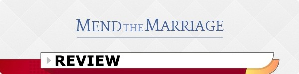 Mend The Marriage System Review